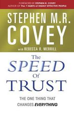 The Speed of Trust : The One Thing That Changes Everything - Stephen M. R. Covey
