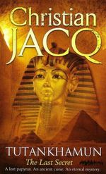 Tutankhamun : The Last Secret - Christian Jacq
