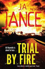 Trial by Fire : Ali Reynolds Ser. - J. A. Jance
