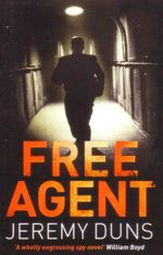 Free Agent : Book One of the Paul Dark Trilogy - Jeremy Duns
