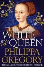The White Queen : Cousins' War Ser. - Philippa Gregory