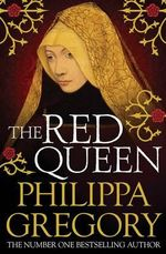 The Red Queen : Cousins' War Ser. - Philippa Gregory