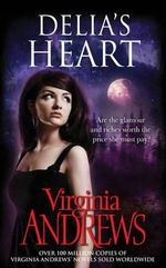 Delia's Heart : Are The Glamour And Riches Worth The Price She Must Pay? - V.C. Andrews
