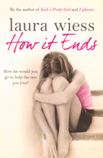 How it Ends : How far would you go to  help the one you love? - Laura Wiess