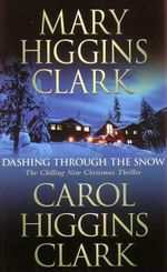 Dashing Through the Snow : A book in the Alvirah and Willy series - Mary HigginsClark