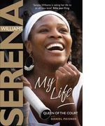 My Life : Queen of the Court - Serena Williams