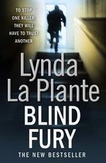 Blind Fury : To Stop One Killer They Will Have To Trust Another  - Lynda La Plante