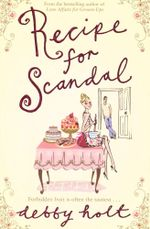 Recipe For Scandal : Forbidden Fruit is Often the Tastiest... - Debby Holt