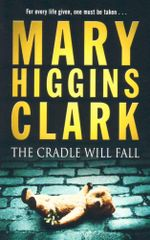 The Cradle Will Fall : For every life given one must be taken... - Mary Higgins Clark