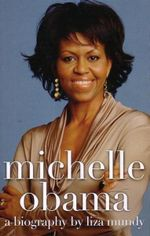 Michelle Obama : A Biography - Liza Mundy