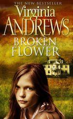 Broken Flower - Virginia Andrews