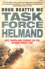 Task Force Helmand : Life, Death and Combat on the Afghan Front Line - Doug Beattie MC