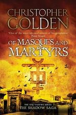 Of Masques and Martyrs : Peter Octavian Series : Book 3 - Christopher Golden