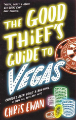 The Good Thief's Guide to Vegas : Charlie's Been Dealt A Bad Hand... Now All Bets Are Off! - Chris Ewan