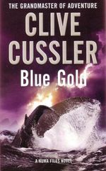 Blue Gold : A Numa Files Novel - Clive Cussler