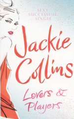 Lovers & Players : Sexy - successful - single - Jackie Collins