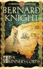 Tinners Corpse : A Crowner John Mystery : Book 5 - Bernard Knight