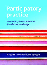 Participatory Practice : Community-based Action for Transformative Change - Margaret Ledwith