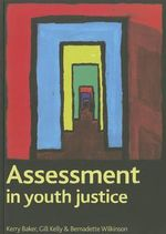 Assessment in Youth Justice - Kerry Baker