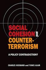 Social Cohesion and Counter-Terrorism : A Policy Contradiction? - Yunis Alam