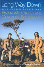 Long Way Down : John O'Groats to Cape Town - Ewan McGregor