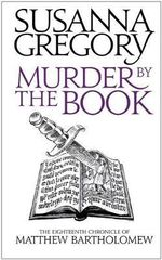 Murder by the Book : The Eighteenth Chronicle of Matthew Bartholomew - Susanna Gregory