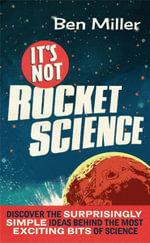 It's Not Rocket Science - Ben Miller