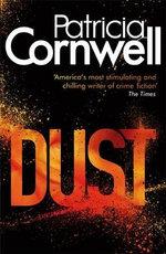 Dust : Kay Scarpetta : Book 21 - Patricia Cornwell