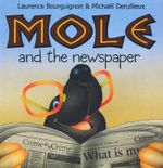 Mole and the Newspaper - Laurence Bourguignon