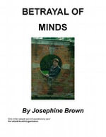 Betrayal of Minds - Josephine Brown