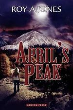 April's Peak - Roy A Jones