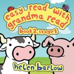 Easy Read with Grandma Read : Book 2, Stage 1 - Research Helen Barlow