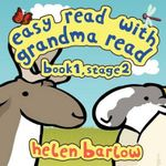 Easy Read with Grandma Read : Book 1, Stage 2 - Research Helen Barlow