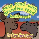 Easy Read with Grandma Read : Book 1, Stage 3 - Research Helen Barlow