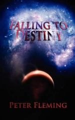 Falling to Destiny - Peter Fleming