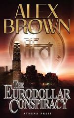 The Eurodollar Conspiracy - Alex Brown