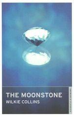 The Moonstone : Oneworld Classics S. - Wilkie Collins