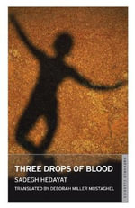 Three Drops of Blood : Oneworld Modern Classics Series - Sadegh Hedayat