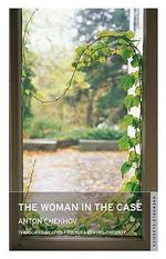 The Woman in the Case and Other Stories : Oneworld Classics Series - Anton Chekhov