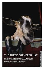 The Three-cornered Hat : Oneworld Classics - Pedro Antonio de Alarcon