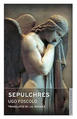 Sepulchres and Other Poems : With FREE tote bag* - Ugo Foscolo