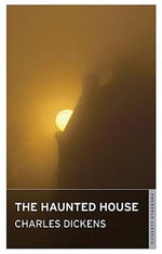The Haunted House : Oneworld Classics S. - Charles Dickens