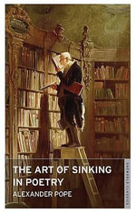 The Art of Sinking in Poetry - Alexander Pope