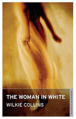 The Woman in White : With FREE tote bag* - Wilkie Collins