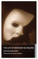 The Life of Monsieur de Moliere - Mikhail Afanasevich Bulgakov