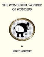 The Wonderful Wonder of Wonders : With FREE tote bag* - Jonathan Swift