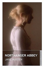 Northanger Abbey : Oneworld Classics - Jane Austen
