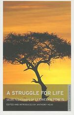Struggle for Life : Selected Essays of Llewelyn Powys - Llewellyn Powys