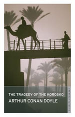 The Tragedy of the Korosko : With FREE tote bag* - Sir Arthur Conan Doyle