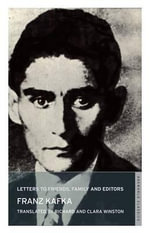 Letters to Friends, Family and Editors : Oneworld Classics - Franz Kafka